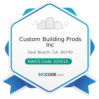 Custom Building Prods Inc - NAICS Code 325510 - Paint and Coating Manufacturing