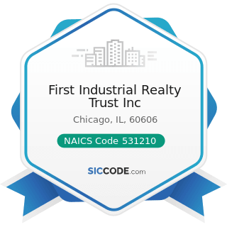 First Industrial Realty Trust Inc - NAICS Code 531210 - Offices of Real Estate Agents and Brokers