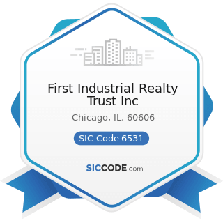 First Industrial Realty Trust Inc - SIC Code 6531 - Real Estate Agents and Managers