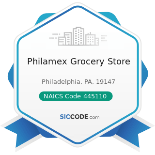 Philamex Grocery Store - NAICS Code 445110 - Supermarkets and Other Grocery (except Convenience)...