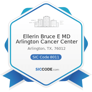 Ellerin Bruce E MD Arlington Cancer Center - SIC Code 8011 - Offices and Clinics of Doctors of...