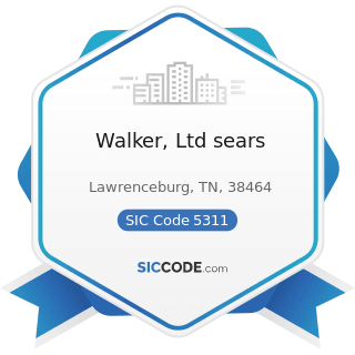 Walker, Ltd sears - SIC Code 5311 - Department Stores