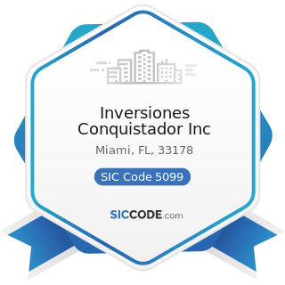 Inversiones Conquistador Inc - SIC Code 5099 - Durable Goods, Not Elsewhere Classified