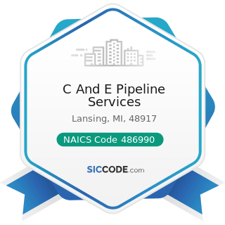 C And E Pipeline Services - NAICS Code 486990 - All Other Pipeline Transportation