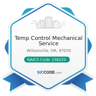Temp Control Mechanical Service - NAICS Code 238220 - Plumbing, Heating, and Air-Conditioning...