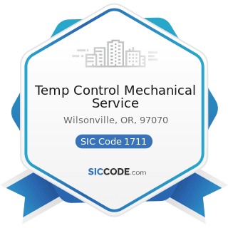 Temp Control Mechanical Service - SIC Code 1711 - Plumbing, Heating and Air-Conditioning
