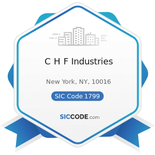 C H F Industries - SIC Code 1799 - Special Trade Contractors, Not Elsewhere Classified