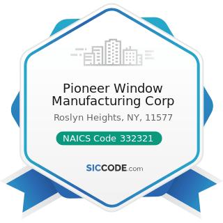 Pioneer Window Manufacturing Corp - NAICS Code 332321 - Metal Window and Door Manufacturing