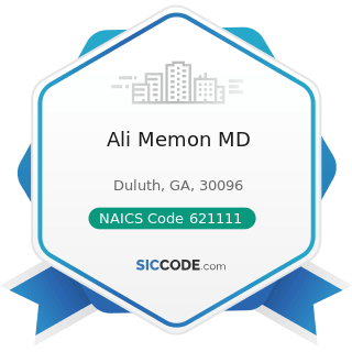 Ali Memon MD - NAICS Code 621111 - Offices of Physicians (except Mental Health Specialists)