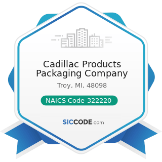 Cadillac Products Packaging Company - NAICS Code 322220 - Paper Bag and Coated and Treated Paper Manufacturing