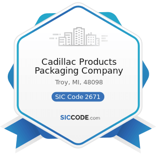 Cadillac Products Packaging Company - SIC Code 2671 - Packaging Paper and Plastics Film, Coated and Laminated