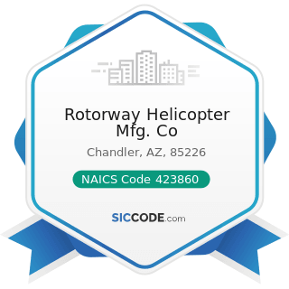 Rotorway Helicopter Mfg. Co - NAICS Code 423860 - Transportation Equipment and Supplies (except...