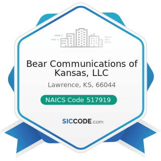 Bear Communications of Kansas, LLC - NAICS Code 517919 - All Other Telecommunications