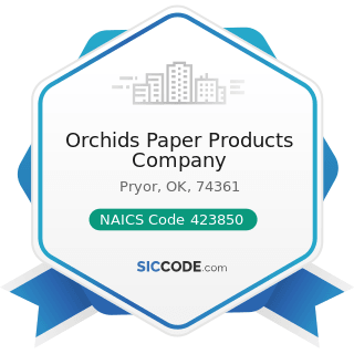 Orchids Paper Products Company - NAICS Code 423850 - Service Establishment Equipment and...