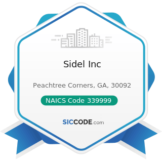 Sidel Inc - NAICS Code 339999 - All Other Miscellaneous Manufacturing
