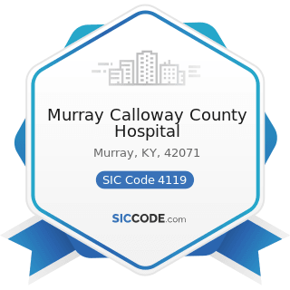 Murray Calloway County Hospital - SIC Code 4119 - Local Passenger Transportation, Not Elsewhere...
