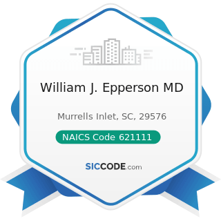 William J. Epperson MD - NAICS Code 621111 - Offices of Physicians (except Mental Health...