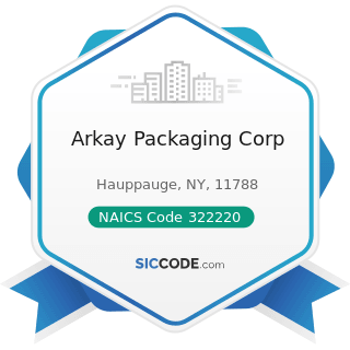 Arkay Packaging Corp - NAICS Code 322220 - Paper Bag and Coated and Treated Paper Manufacturing