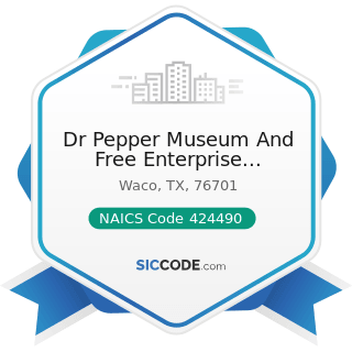 Dr Pepper Museum And Free Enterprise Institute - NAICS Code 424490 - Other Grocery and Related...