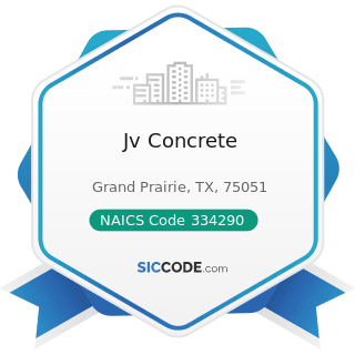 Jv Concrete - NAICS Code 334290 - Other Communications Equipment Manufacturing