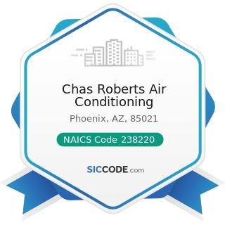 Chas Roberts Air Conditioning - NAICS Code 238220 - Plumbing, Heating, and Air-Conditioning...