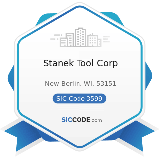 Stanek Tool Corp - SIC Code 3599 - Industrial and Commercial Machinery and Equipment, Not...