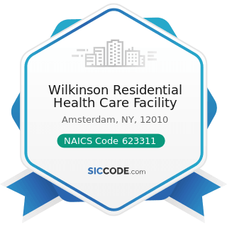 Wilkinson Residential Health Care Facility - NAICS Code 623311 - Continuing Care Retirement...