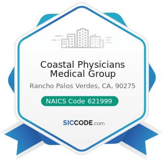 Coastal Physicians Medical Group - NAICS Code 621999 - All Other Miscellaneous Ambulatory Health...