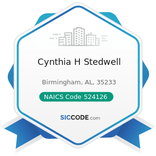 Cynthia H Stedwell - NAICS Code 524126 - Direct Property and Casualty Insurance Carriers