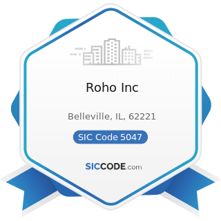 Roho Inc - SIC Code 5047 - Medical, Dental, and Hospital Equipment and Supplies