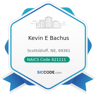 Kevin E Bachus - NAICS Code 621111 - Offices of Physicians (except Mental Health Specialists)