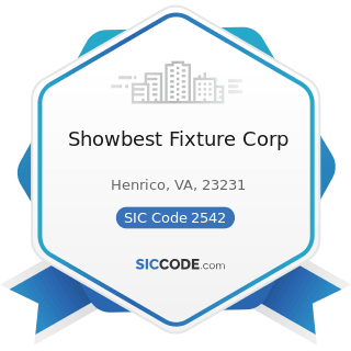 Showbest Fixture Corp - SIC Code 2542 - Office and Store Fixtures, Partitions, Shelving, and...