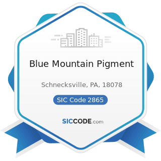 Blue Mountain Pigment - SIC Code 2865 - Cyclic Organic Crudes and Intermediates, and Organic...