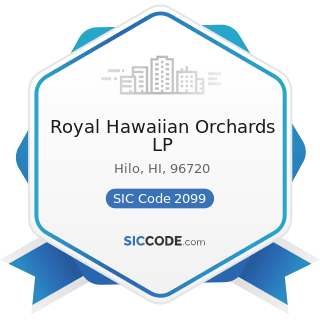 Royal Hawaiian Orchards LP - SIC Code 2099 - Food Preparations, Not Elsewhere Classified