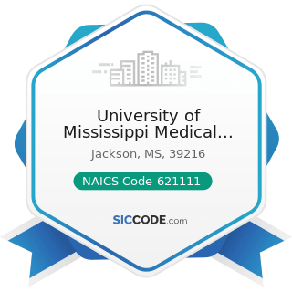 University of Mississippi Medical Center Northeast Jackson University Physicians - NAICS Code...