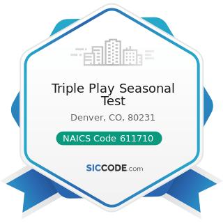 Triple Play Seasonal Test - NAICS Code 611710 - Educational Support Services