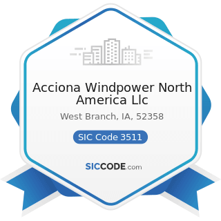 Acciona Windpower North America Llc - SIC Code 3511 - Steam, Gas, and Hydraulic Turbines, and...