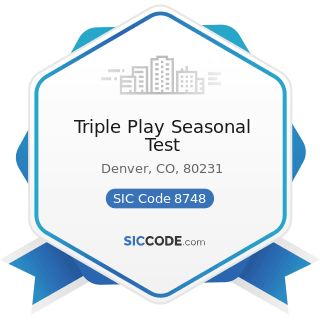 Triple Play Seasonal Test - SIC Code 8748 - Business Consulting Services, Not Elsewhere...