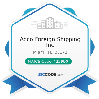 Acco Foreign Shipping Inc - NAICS Code 423990 - Other Miscellaneous Durable Goods Merchant...