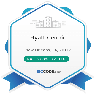 Hyatt Centric - NAICS Code 721110 - Hotels (except Casino Hotels) and Motels