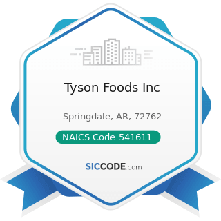 Tyson Foods Inc - NAICS Code 541611 - Administrative Management and General Management...