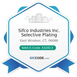 Sifco Industries Inc. Selective Plating - NAICS Code 332813 - Electroplating, Plating,...
