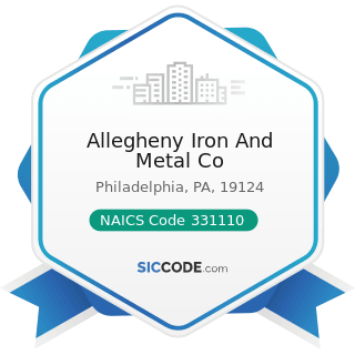 Allegheny Iron And Metal Co - NAICS Code 331110 - Iron and Steel Mills and Ferroalloy...