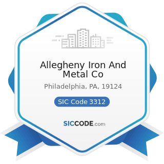Allegheny Iron And Metal Co - SIC Code 3312 - Steel Works, Blast Furnaces (including Coke...