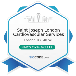 Saint Joseph London Cardiovascular Services - NAICS Code 621111 - Offices of Physicians (except...
