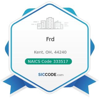 Frd - NAICS Code 333517 - Machine Tool Manufacturing