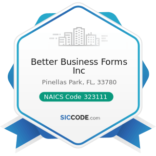 Better Business Forms Inc - NAICS Code 323111 - Commercial Printing (except Screen and Books)