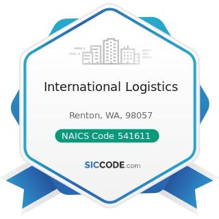 International Logistics - NAICS Code 541611 - Administrative Management and General Management...