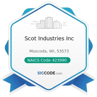 Scot Industries Inc - NAICS Code 423990 - Other Miscellaneous Durable Goods Merchant Wholesalers