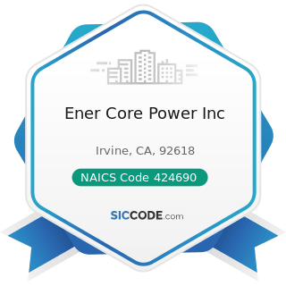 Ener Core Power Inc - NAICS Code 424690 - Other Chemical and Allied Products Merchant Wholesalers